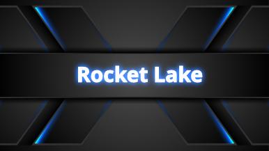 Rocket Lake